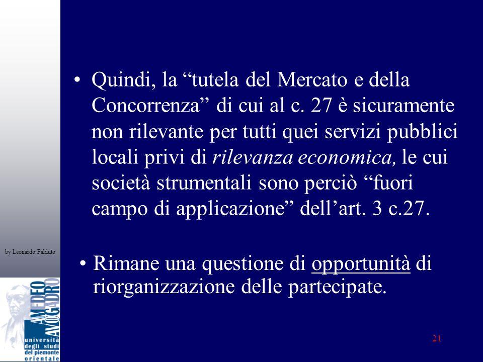 by Leonardo Falduto 21 Quindi, la tutela del Mercato e della Concorrenza di cui al c.