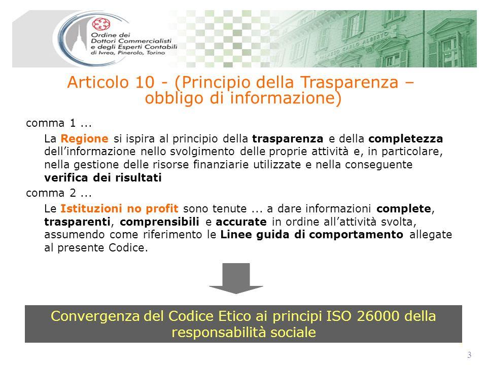 3 3 comma 1... La Regione si ispira al principio della trasparenza e della completezza dellinformazione nello svolgimento delle proprie attività e, in