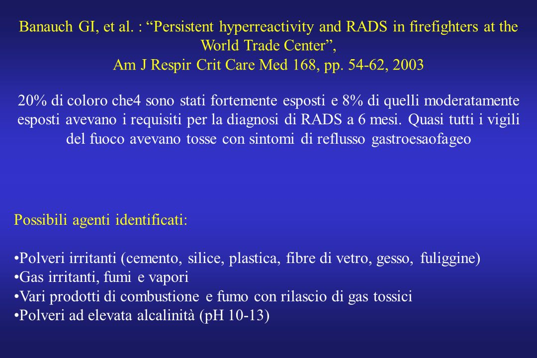 Banauch GI, et al. : Persistent hyperreactivity and RADS in firefighters at the World Trade Center, Am J Respir Crit Care Med 168, pp. 54-62, 2003 20%