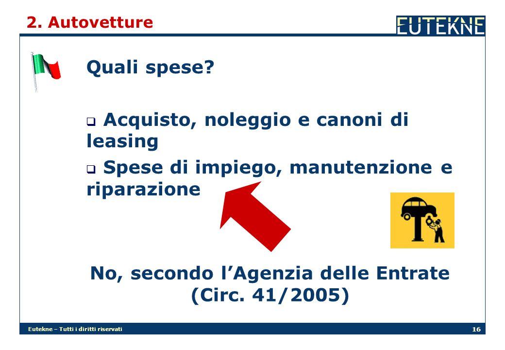 Eutekne – Tutti i diritti riservati 16 2. Autovetture Quali spese.