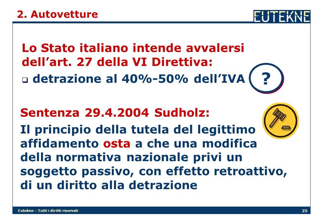 Eutekne – Tutti i diritti riservati 25 2. Autovetture Lo Stato italiano intende avvalersi dellart.