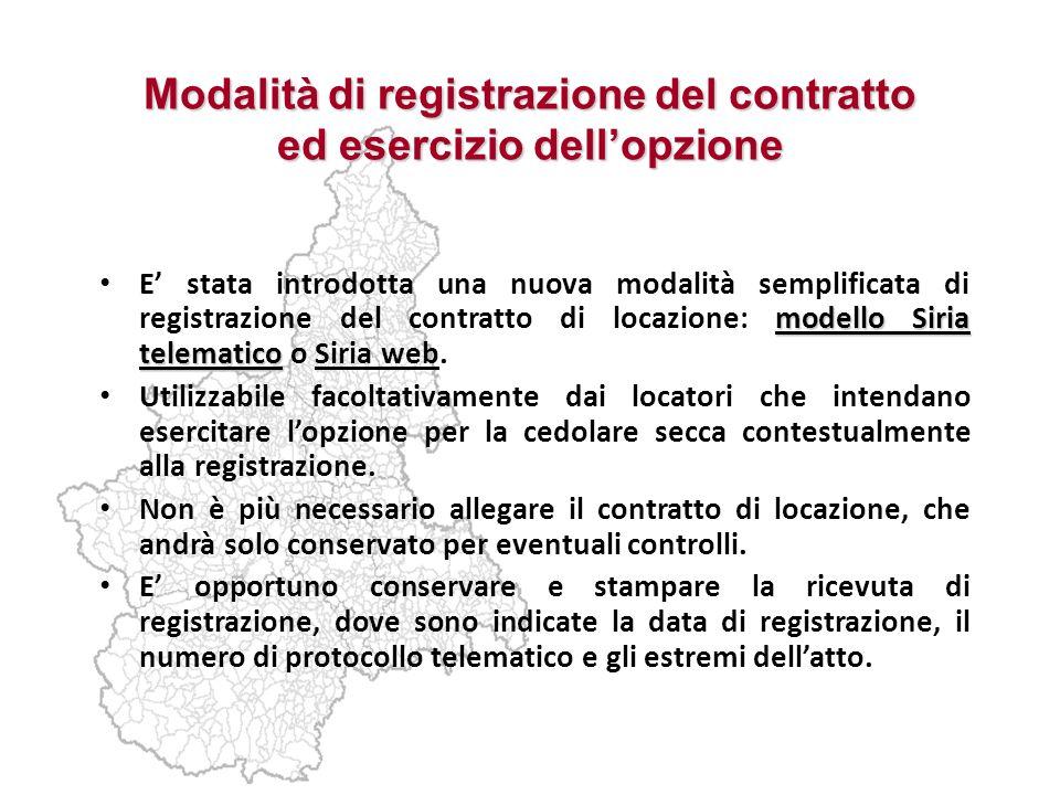 Modalità di registrazione del contratto ed esercizio dellopzione modello Siria telematico E stata introdotta una nuova modalità semplificata di regist