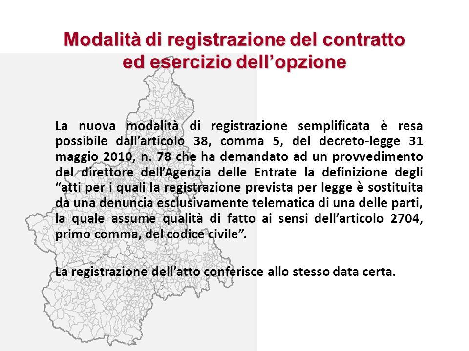 Modalità di registrazione del contratto ed esercizio dellopzione La nuova modalità di registrazione semplificata è resa possibile dallarticolo 38, com