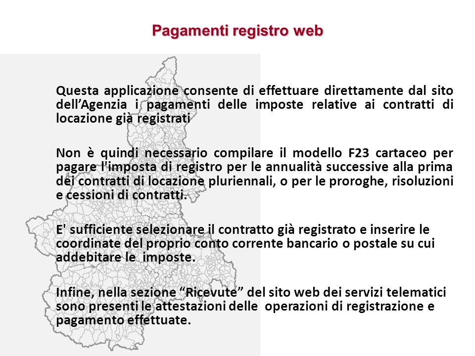 Pagamenti registro web Questa applicazione consente di effettuare direttamente dal sito dellAgenzia i pagamenti delle imposte relative ai contratti di
