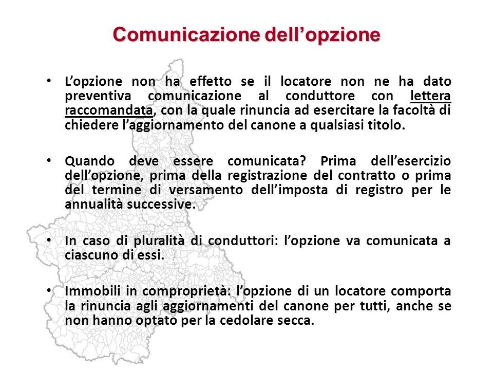 Comunicazione dellopzione Lopzione non ha effetto se il locatore non ne ha dato preventiva comunicazione al conduttore con lettera raccomandata, con l