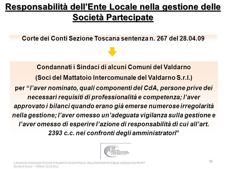 38 Responsabilità dellEnte Locale nella gestione delle Società Partecipate Condannati i Sindaci di alcuni Comuni del Valdarno (Soci del Mattatoio Inte