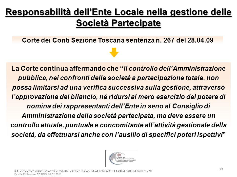 39 Responsabilità dellEnte Locale nella gestione delle Società Partecipate La Corte continua affermando che il controllo dellAmministrazione pubblica,
