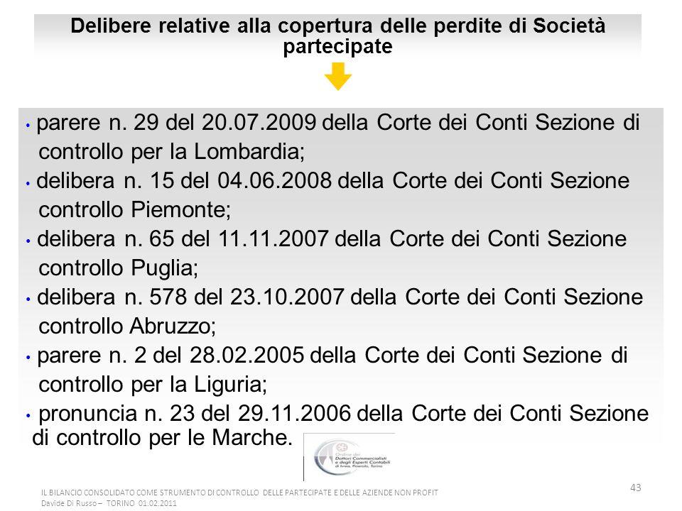 43 IL BILANCIO CONSOLIDATO COME STRUMENTO DI CONTROLLO DELLE PARTECIPATE E DELLE AZIENDE NON PROFIT Davide Di Russo – TORINO 01.02.2011 parere n.
