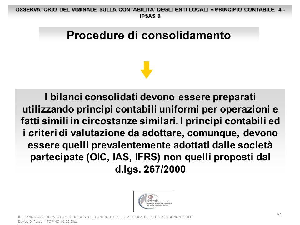 51 OSSERVATORIO DEL VIMINALE SULLA CONTABILITA DEGLI ENTI LOCALI – PRINCIPIO CONTABILE 4 - IPSAS 6 Procedure di consolidamento I bilanci consolidati d