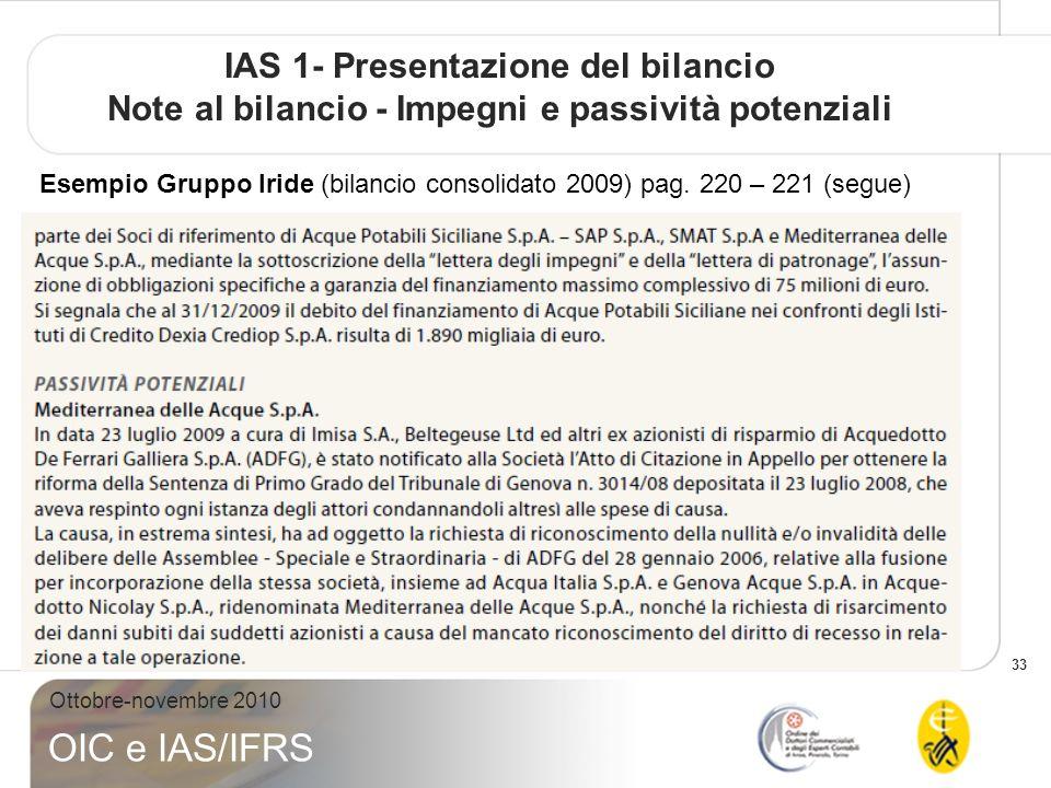 33 Ottobre-novembre 2010 OIC e IAS/IFRS Esempio Gruppo Iride (bilancio consolidato 2009) pag. 220 – 221 (segue) IAS 1- Presentazione del bilancio Note