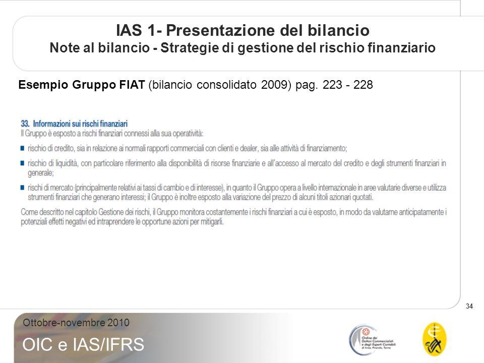 34 Ottobre-novembre 2010 OIC e IAS/IFRS IAS 1- Presentazione del bilancio Note al bilancio - Strategie di gestione del rischio finanziario Esempio Gru