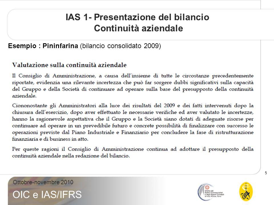 46 Ottobre-novembre 2010 OIC e IAS/IFRS IAS 1- Presentazione del bilancio Informazioni aggiuntive richieste da Consob per società quotate: Comunicazione DEM n.