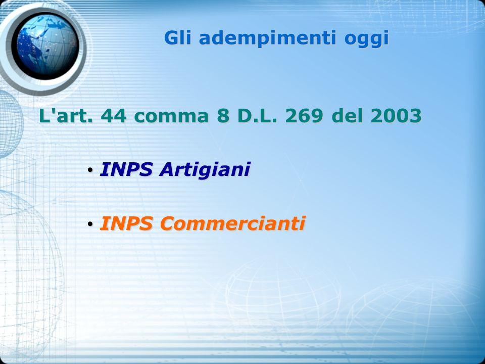 L'art. 44 comma 8 D.L. 269 del 2003 INPS Artigiani INPS Artigiani INPS Commercianti INPS Commercianti