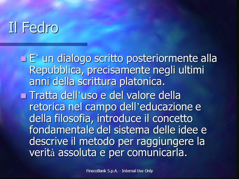 Il Fedro E un dialogo scritto posteriormente alla Repubblica, precisamente negli ultimi anni della scrittura platonica. E un dialogo scritto posterior