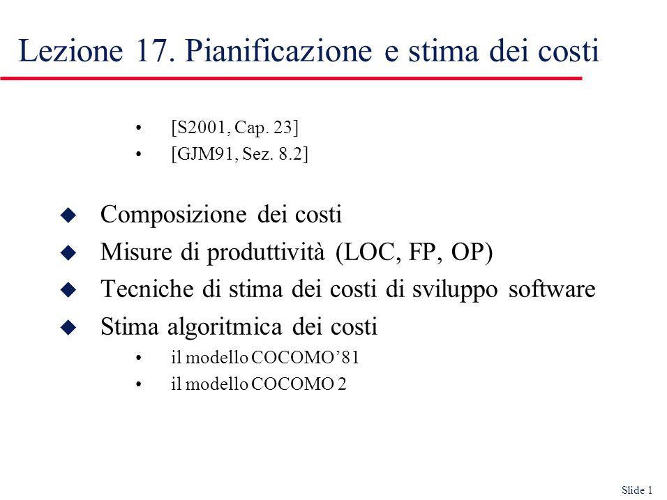 Slide 1 Lezione 17. Pianificazione e stima dei costi [S2001, Cap.