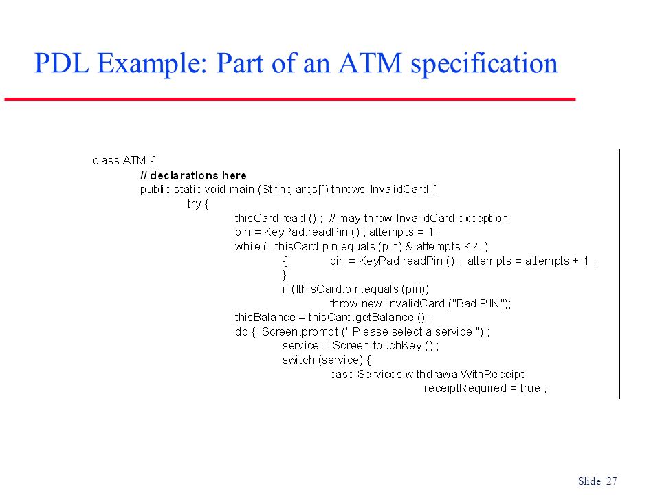 Slide 27 PDL Example: Part of an ATM specification