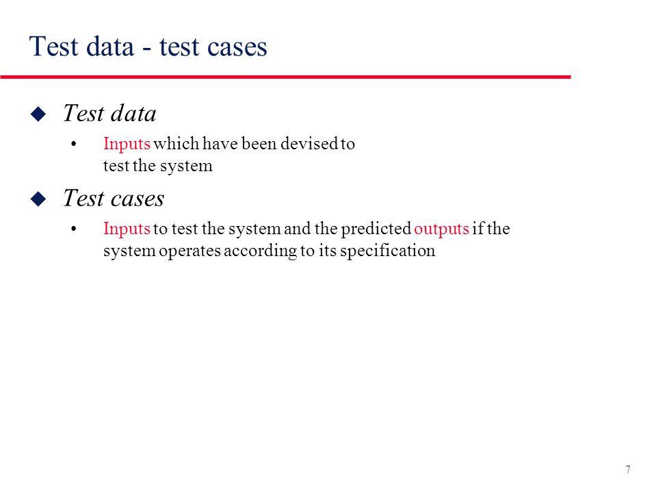 18 Thread testing (o transaction-flow testing) u Adatto a sistemi real-time e object-oriented u Applicabile dopo che processi o oggetti sono stati testati individualmente u Testa la sequenza di passi di calcolo (attraverso processi o oggetti) che scaturisce da un dato evento esterno.