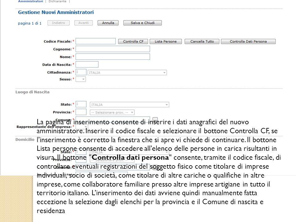 La pagina di inserimento consente di inserire i dati anagrafici del nuovo amministratore. Inserire il codice fiscale e selezionare il bottone Controll