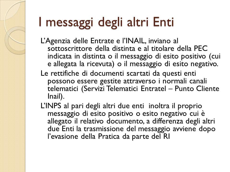 I messaggi degli altri Enti LAgenzia delle Entrate e lINAIL, inviano al sottoscrittore della distinta e al titolare della PEC indicata in distinta o i