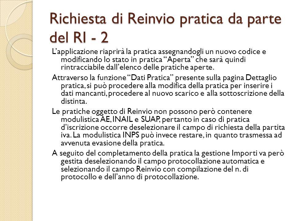 Richiesta di Reinvio pratica da parte del RI - 2 Lapplicazione riaprirà la pratica assegnandogli un nuovo codice e modificando lo stato in pratica Ape