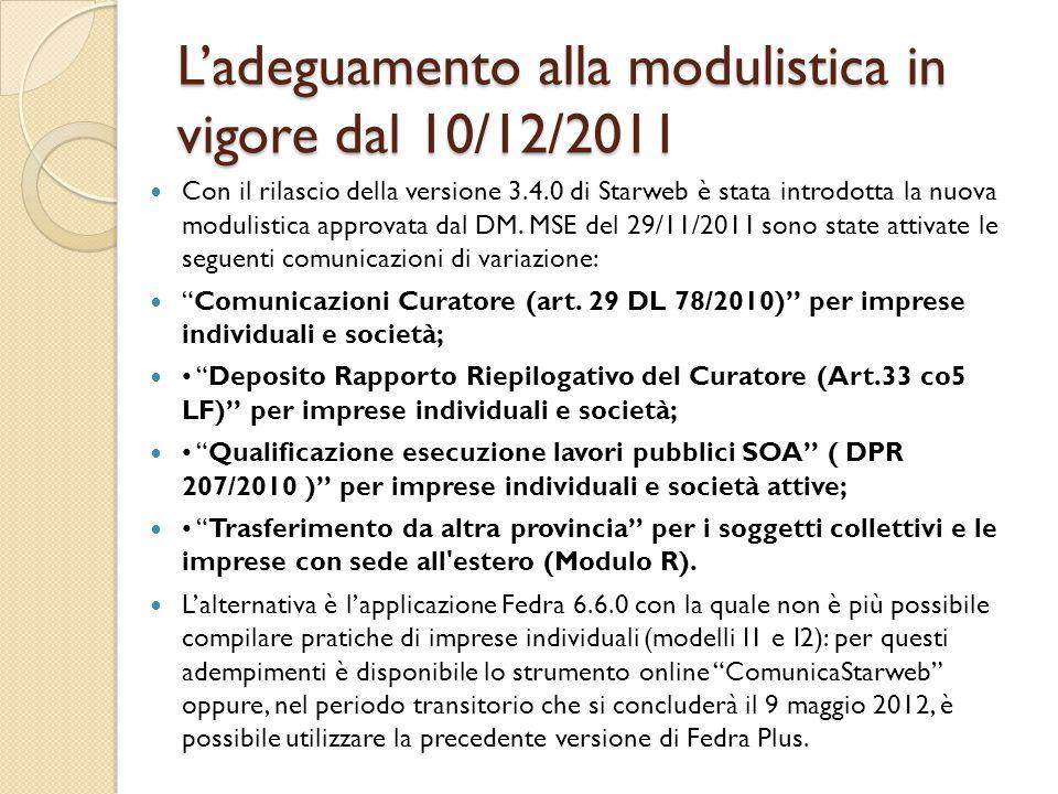 Ladeguamento alla modulistica in vigore dal 10/12/2011 Con il rilascio della versione 3.4.0 di Starweb è stata introdotta la nuova modulistica approva