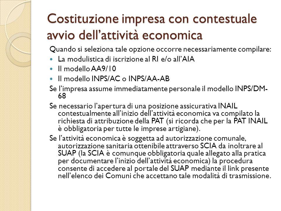Costituzione impresa con contestuale avvio dellattività economica Quando si seleziona tale opzione occorre necessariamente compilare: La modulistica d