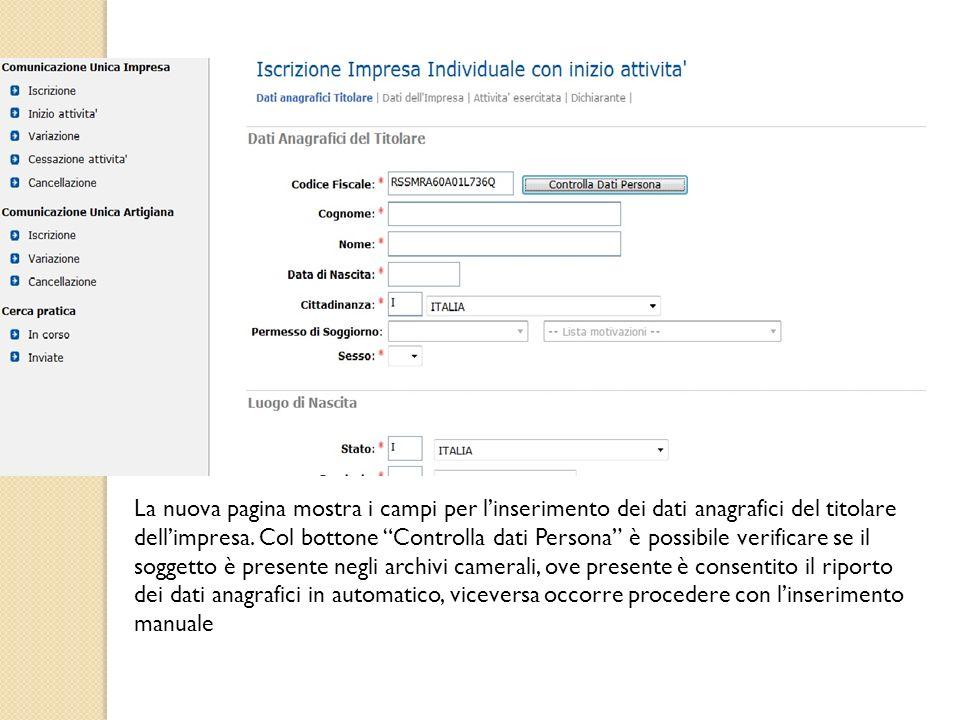 La nuova pagina mostra i campi per linserimento dei dati anagrafici del titolare dellimpresa. Col bottone Controlla dati Persona è possibile verificar