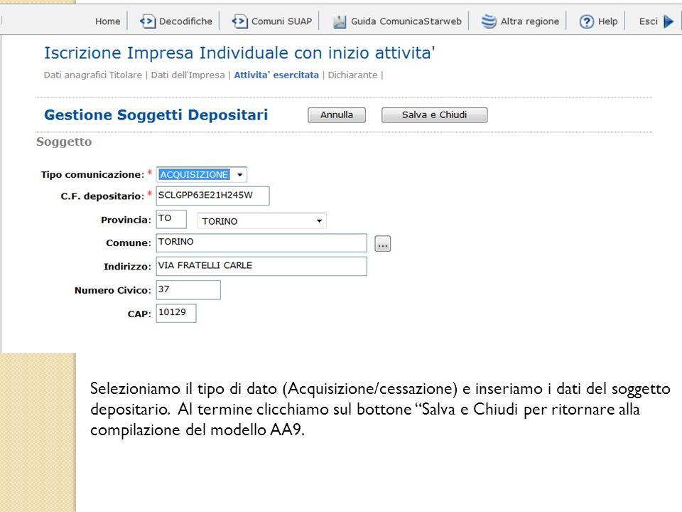 Selezioniamo il tipo di dato (Acquisizione/cessazione) e inseriamo i dati del soggetto depositario. Al termine clicchiamo sul bottone Salva e Chiudi p