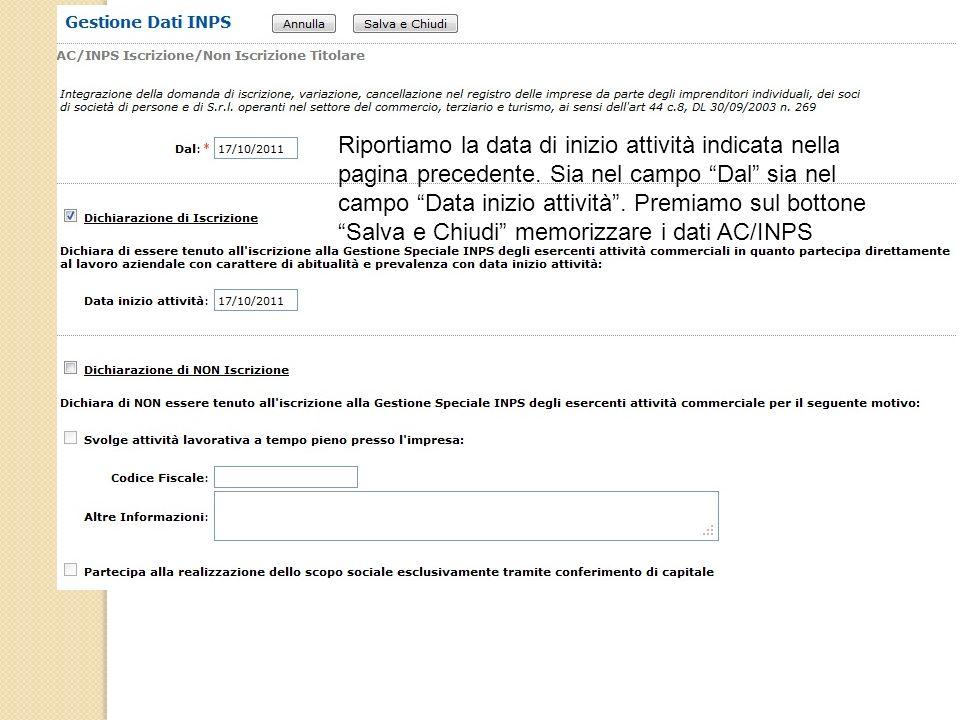 Riportiamo la data di inizio attività indicata nella pagina precedente. Sia nel campo Dal sia nel campo Data inizio attività. Premiamo sul bottone Sal
