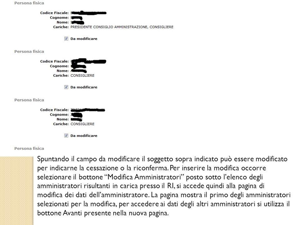 Spuntando il campo da modificare il soggetto sopra indicato può essere modificato per indicarne la cessazione o la riconferma. Per inserire la modific