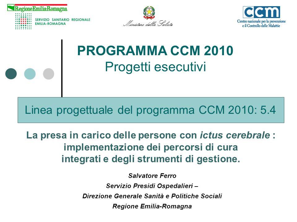 PROGRAMMA CCM 2010 Progetti esecutivi Linea progettuale del programma CCM 2010: 5.4 Salvatore Ferro Servizio Presidi Ospedalieri – Direzione Generale