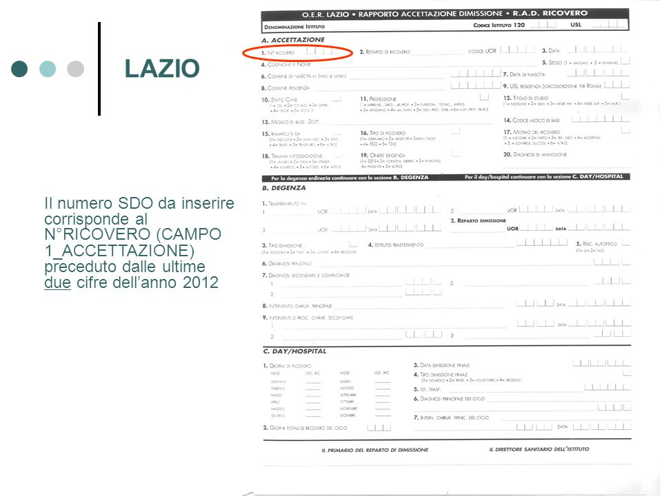 Il numero SDO da inserire corrisponde al N°RICOVERO (CAMPO 1_ACCETTAZIONE) preceduto dalle ultime due cifre dellanno 2012 LAZIO