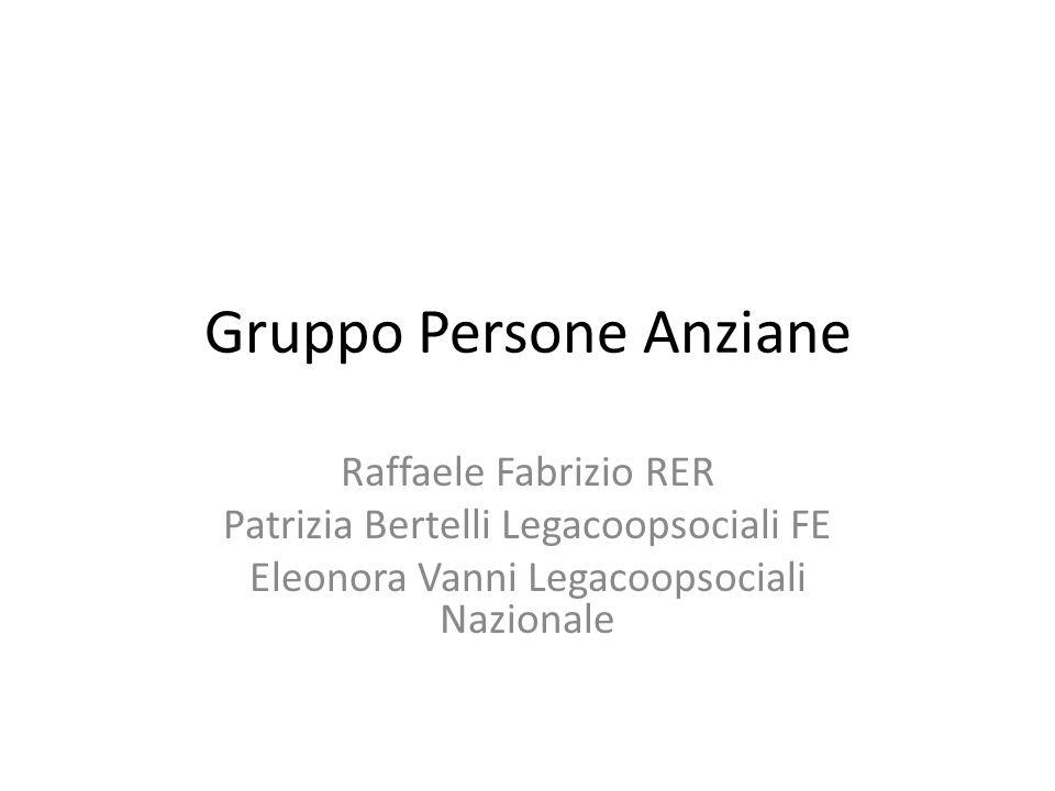 Gruppo Persone Anziane Raffaele Fabrizio RER Patrizia Bertelli Legacoopsociali FE Eleonora Vanni Legacoopsociali Nazionale