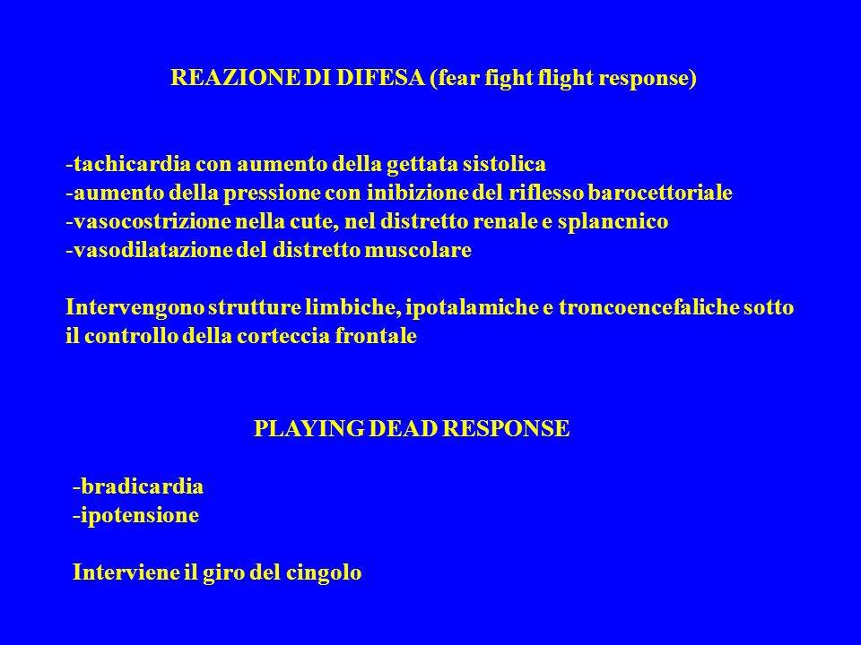 REAZIONE DI DIFESA (fear fight flight response) -tachicardia con aumento della gettata sistolica -aumento della pressione con inibizione del riflesso