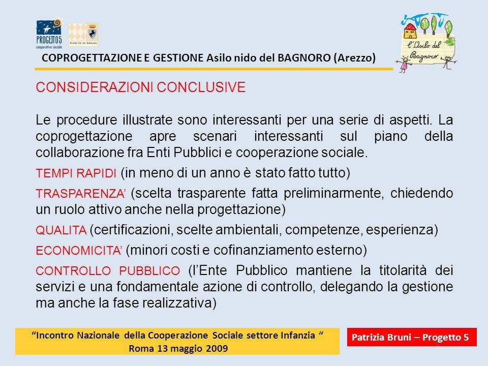 COPROGETTAZIONE E GESTIONE Asilo nido del BAGNORO (Arezzo) CONSIDERAZIONI CONCLUSIVE Le procedure illustrate sono interessanti per una serie di aspett
