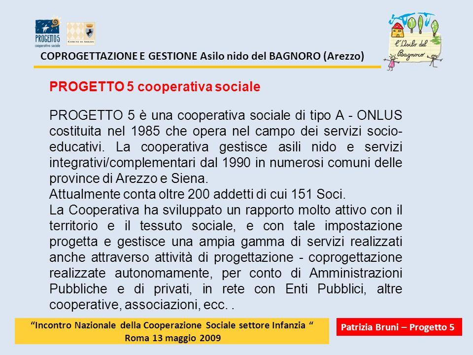 COPROGETTAZIONE E GESTIONE Asilo nido del BAGNORO (Arezzo) PROGETTO 5 cooperativa sociale PROGETTO 5 è una cooperativa sociale di tipo A - ONLUS costi
