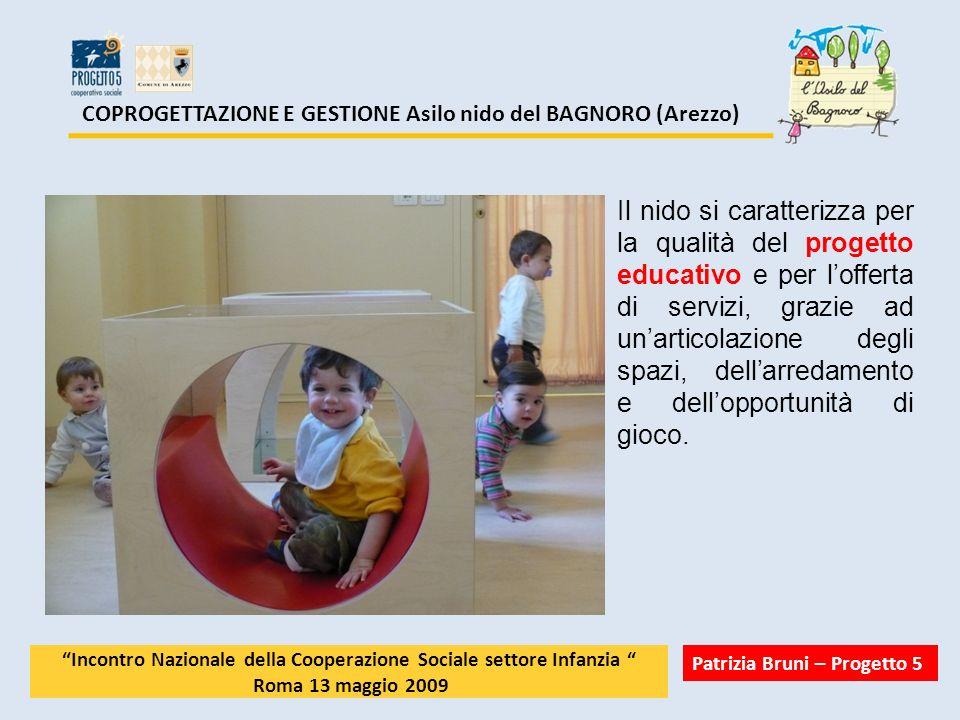 COPROGETTAZIONE E GESTIONE Asilo nido del BAGNORO (Arezzo) 4 – giugno 2007 FIRMA DELLA CONVENZIONE Comune e cooperativa siglano la convenzione che prevede due distinte parti: la ristrutturazione (da realizzasi entro i tempi stabiliti) e la gestione (tenendo conto del cofinanziamento viene stabilita una durata decennale) INIZIO DEI LAVORO Appena firmata la convenzione partono i lavori di ristrutturazione.