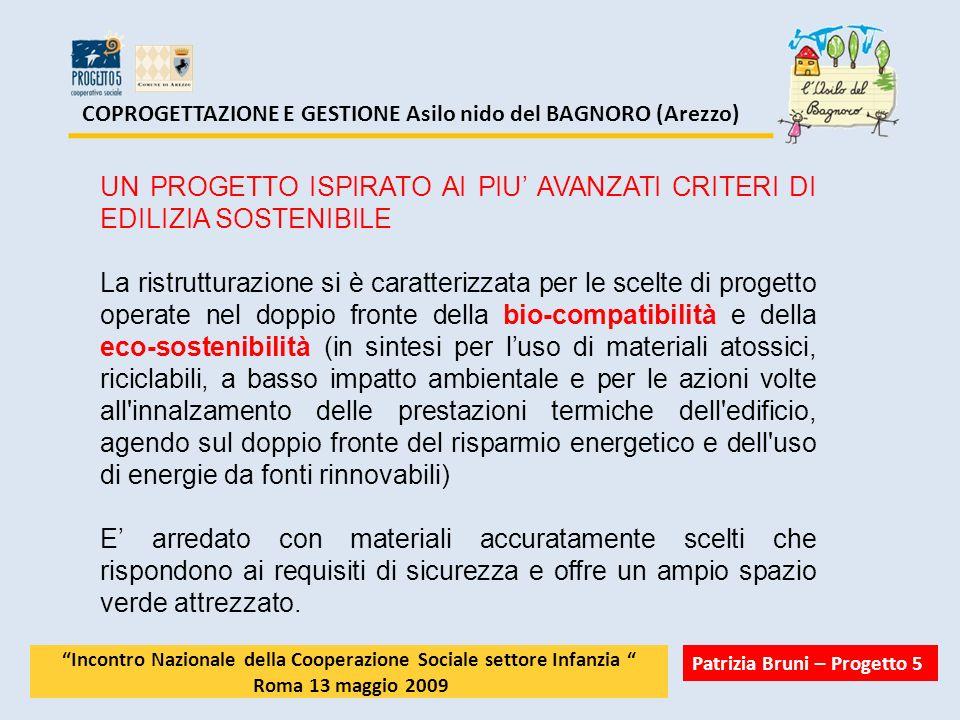 COPROGETTAZIONE E GESTIONE Asilo nido del BAGNORO (Arezzo) UN PROGETTO ISPIRATO AI PIU AVANZATI CRITERI DI EDILIZIA SOSTENIBILE La ristrutturazione si