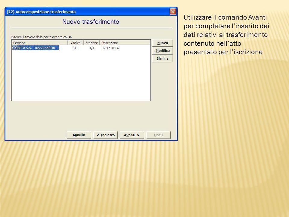 Utilizzare il comando Avanti per completare linserito dei dati relativi al trasferimento contenuto nellatto presentato per liscrizione