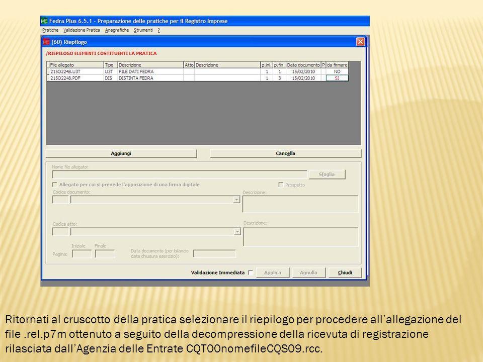 Selezionare il comando aggiungi nella finestra di riepilogo per inserire il file.rel.p7m e compilare i campi relativi al tipo documento al codice atto, al numero delle pagine dellatto e alla data dello stesso (data coincidente con la marca temporale).