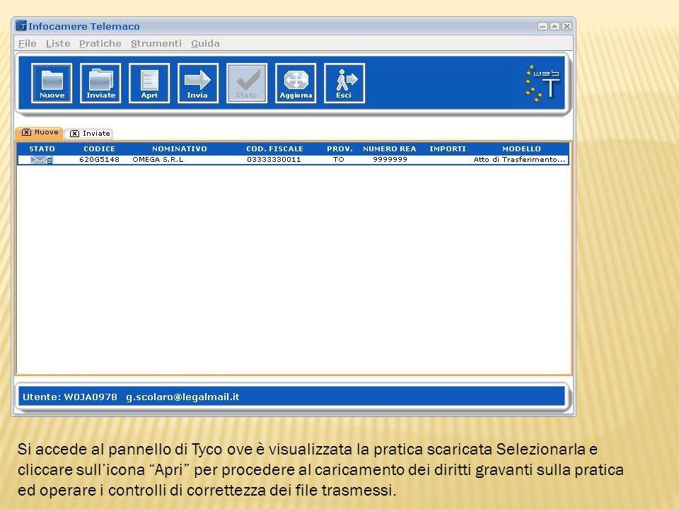 Si accede al pannello di Tyco ove è visualizzata la pratica scaricata Selezionarla e cliccare sullicona Apri per procedere al caricamento dei diritti