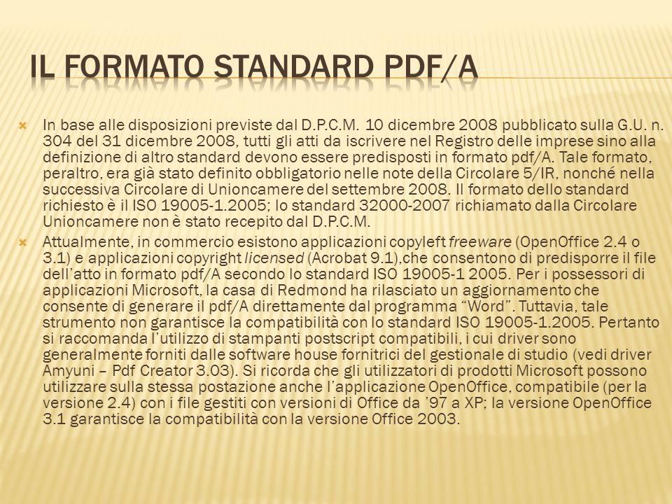 In base alle disposizioni previste dal D.P.C.M. 10 dicembre 2008 pubblicato sulla G.U. n. 304 del 31 dicembre 2008, tutti gli atti da iscrivere nel Re