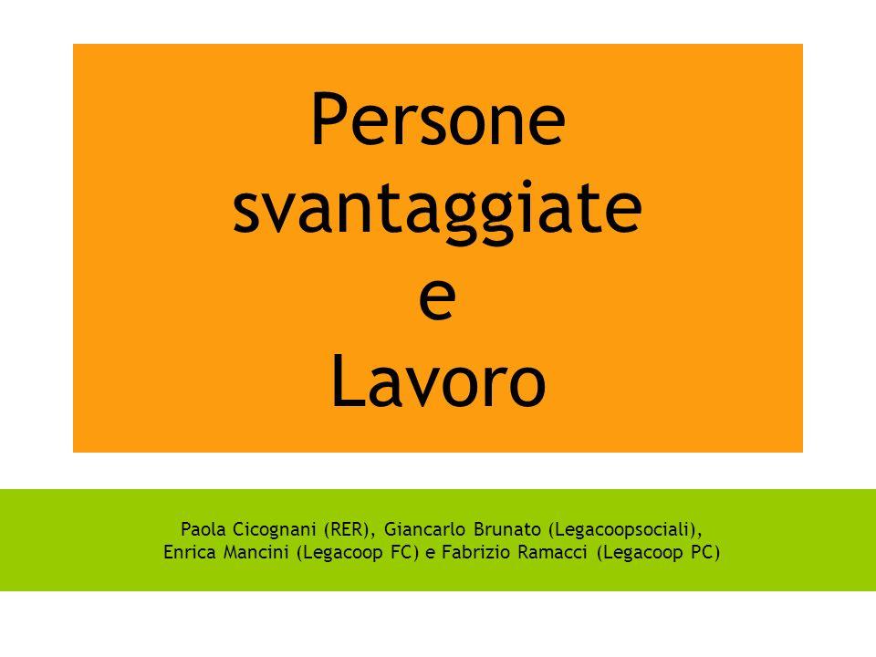 Persone svantaggiate e Lavoro Paola Cicognani (RER), Giancarlo Brunato (Legacoopsociali), Enrica Mancini (Legacoop FC) e Fabrizio Ramacci (Legacoop PC