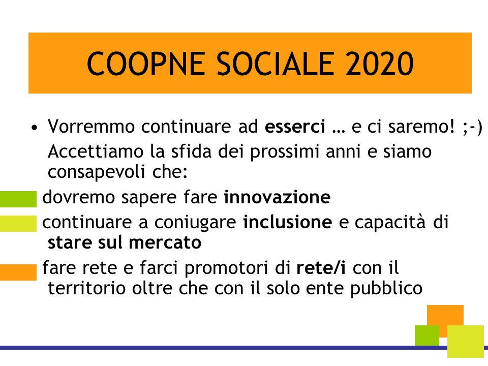 Vorremmo continuare ad esserci … e ci saremo! ;-) Accettiamo la sfida dei prossimi anni e siamo consapevoli che: - dovremo sapere fare innovazione - c