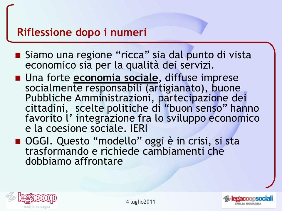 4 luglio2011 Riflessione dopo i numeri Siamo una regione ricca sia dal punto di vista economico sia per la qualità dei servizi. Una forte economia soc