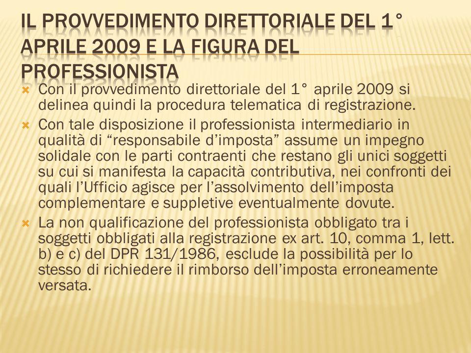 Con il provvedimento direttoriale del 1° aprile 2009 si delinea quindi la procedura telematica di registrazione. Con tale disposizione il professionis