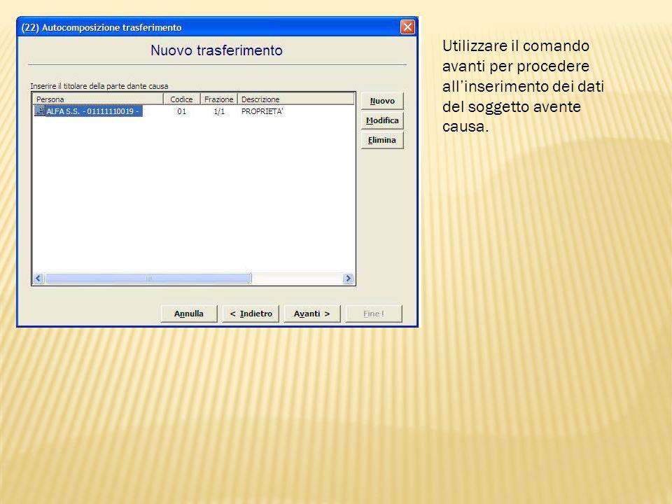 Utilizzare il comando avanti per procedere allinserimento dei dati del soggetto avente causa.