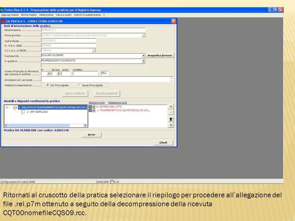 Ritornati al cruscotto della pratica selezionare il riepilogo per procedere allallegazione del file.rel.p7m ottenuto a seguito della decompressione de