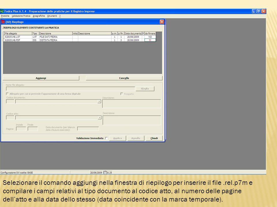 Selezionare il comando aggiungi nella finestra di riepilogo per inserire il file.rel.p7m e compilare i campi relativi al tipo documento al codice atto
