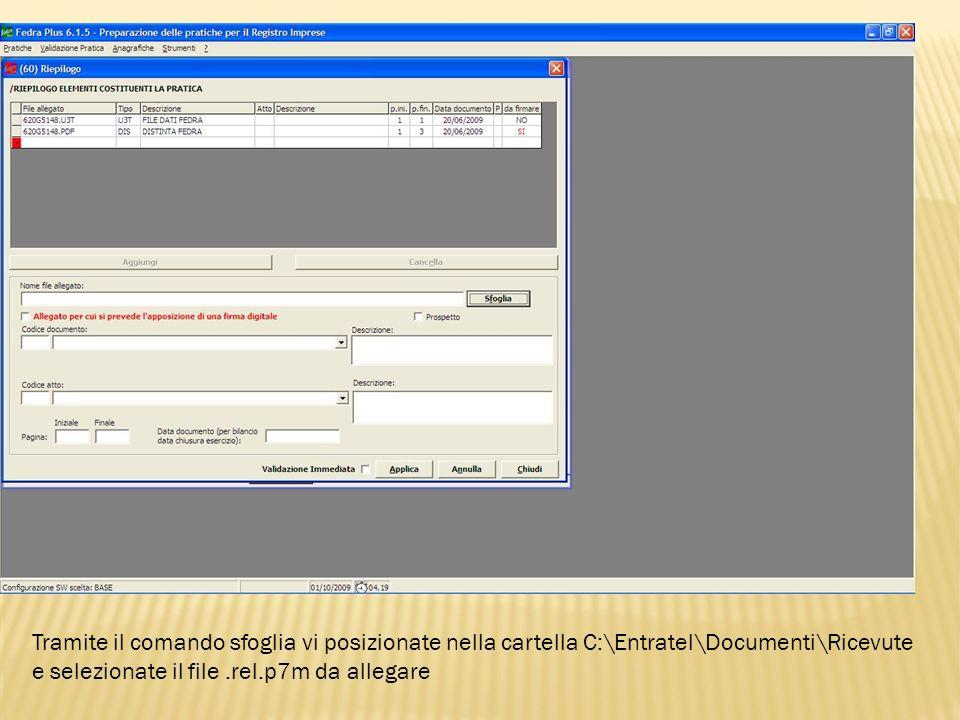 Tramite il comando sfoglia vi posizionate nella cartella C:\Entratel\Documenti\Ricevute e selezionate il file.rel.p7m da allegare